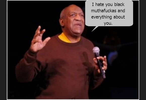 cosby hates you black muthafuckas