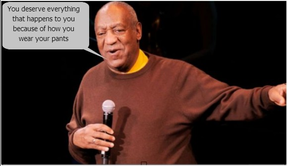 cosby thinks you had it coming